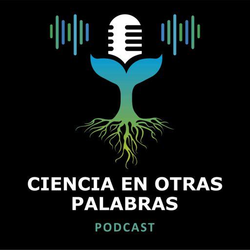 Cover art for podcast Ciencia en otras Palabras