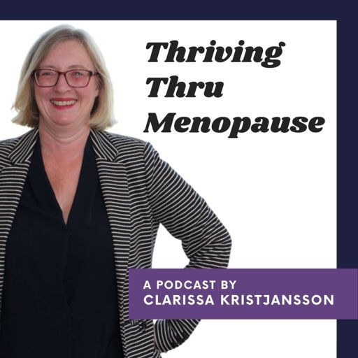 Cover art for podcast Thriving Thru Menopause