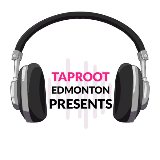 Cover art for podcast Taproot Edmonton Presents
