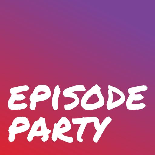 Cover art for podcast Episode Party