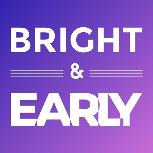Cover art for podcast Bright & Early
