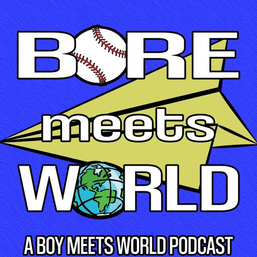 Cover art for podcast Bore Meets World: A Boy Meets World Podcast