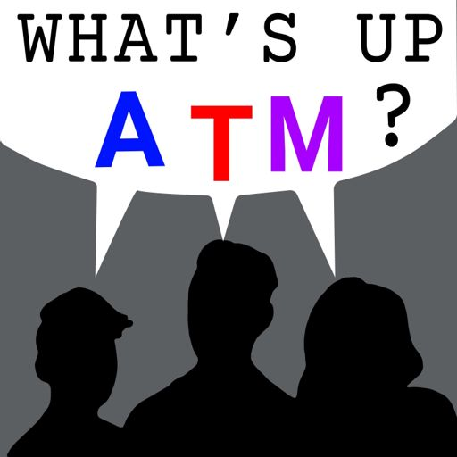 Cover art for podcast What's Up ATM?