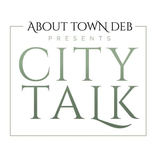 Cover art for podcast About Town Deb Presents City Talk