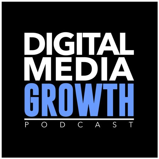 Cover art for podcast Digital Media Growth Podcast