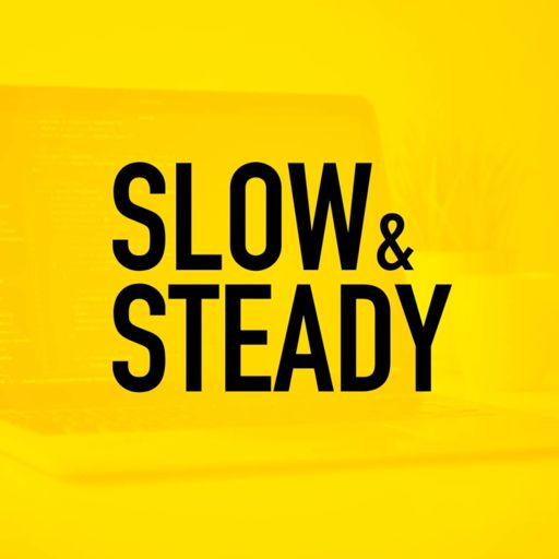 Cover art for podcast Slow & Steady