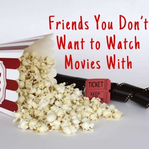 Cover art for podcast Friends You Don't Want to Watch Movies With