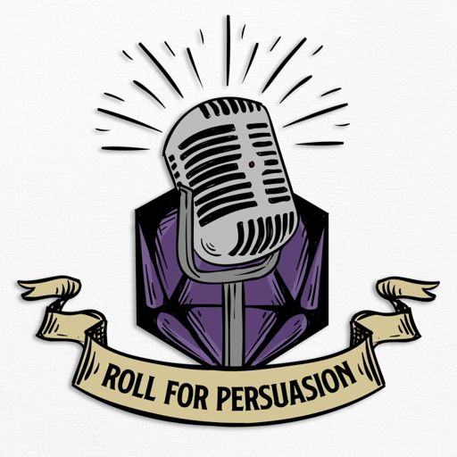 Cover art for podcast Roll for Persuasion - Conversations With Creators