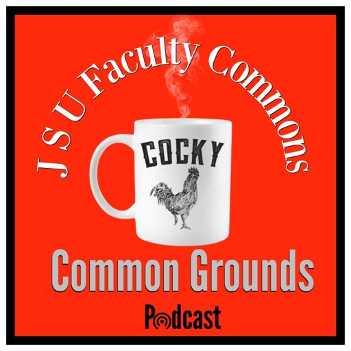Cover art for podcast JSU Faculty Commons Common Grounds