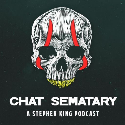 Cover art for podcast Chat Sematary: A Stephen King Podcast