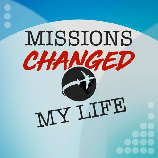 Cover art for podcast Missions Changed My Life