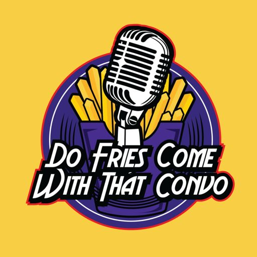 Cover art for podcast Do Fries Come With That Convo