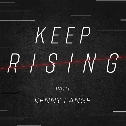 Cover art for podcast Keep Rising with Kenny Lange