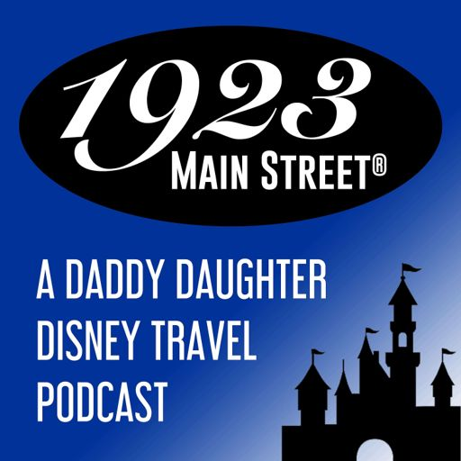 Cover art for podcast 1923 Main Street: A Daddy Daughter Disney Travel Podcast