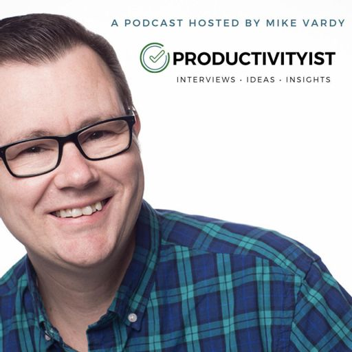 Cover art for podcast The Productivityist Podcast: A Time Management and Personal Productivity Talk Show