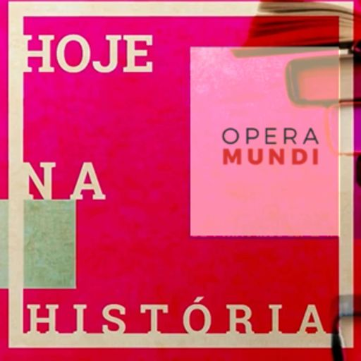 Cover art for podcast Hoje na História - Opera Mundi