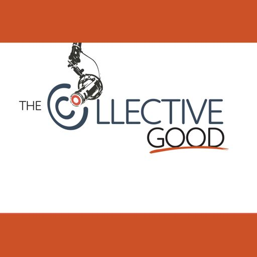 Cover art for podcast The Collective Good | Place Makers