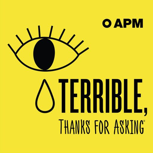 Cover art for podcast Terrible, Thanks For Asking