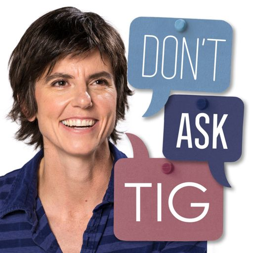 Cover art for podcast Don't Ask Tig