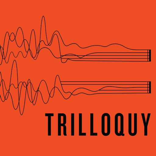 Cover art for podcast Trilloquy
