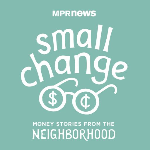 Cover art for podcast small change: Money Stories from the Neighborhood
