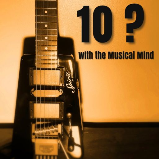 Cover art for podcast 10 ? with the Musical Mind
