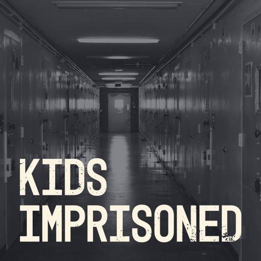 Cover art for podcast Kids Imprisoned | News21