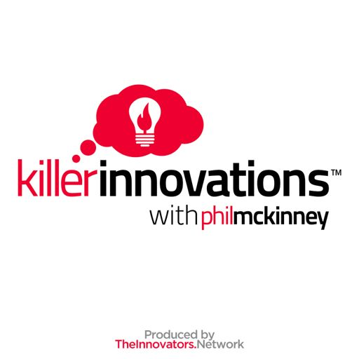 Cover art for podcast Killer Innovations with Phil McKinney - A Show About Ideas Creativity And Innovation
