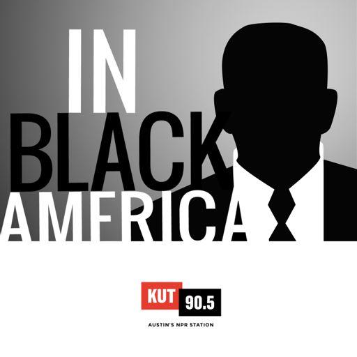 Cover art for podcast KUT » In Black America