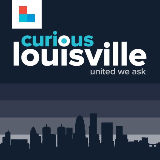Cover art for podcast Curious Louisville
