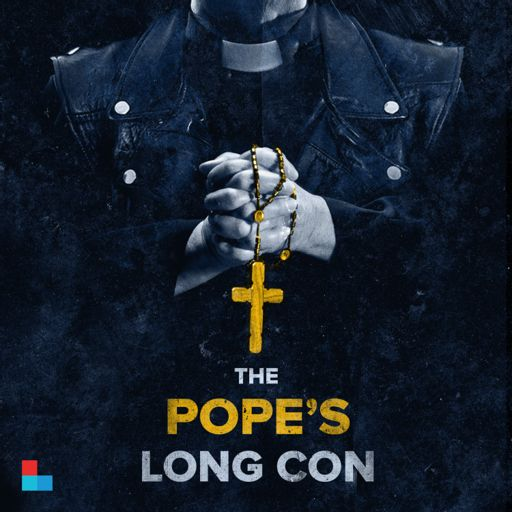 Cover art for podcast The Pope's Long Con