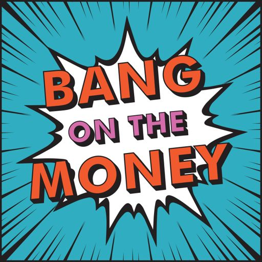 Cover art for podcast Bang on the Money