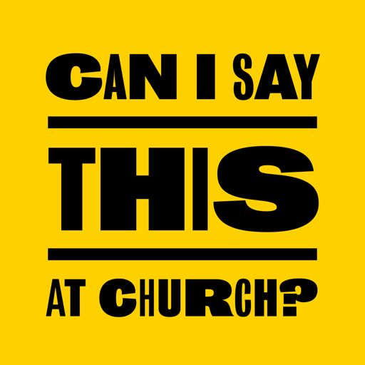 Cover art for podcast Can I Say This At Church Podcast