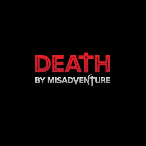 Cover art for podcast Death by Misadventure: True Crime Paranormal