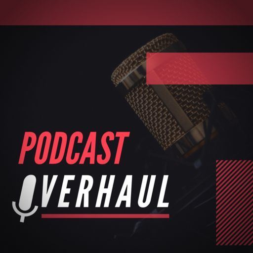 Cover art for podcast Podcast Overhaul