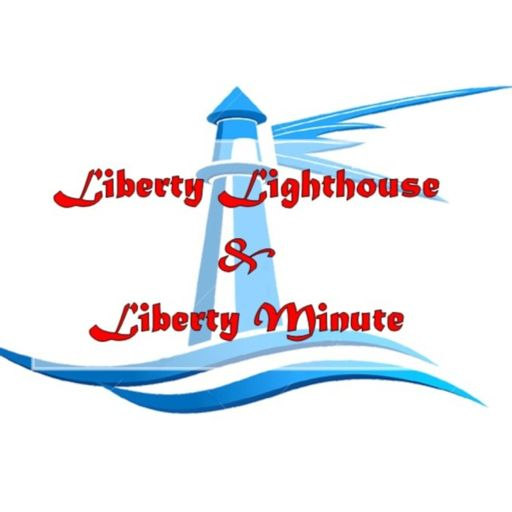 Cover art for podcast Liberty Lighthouse & Liberty Minute