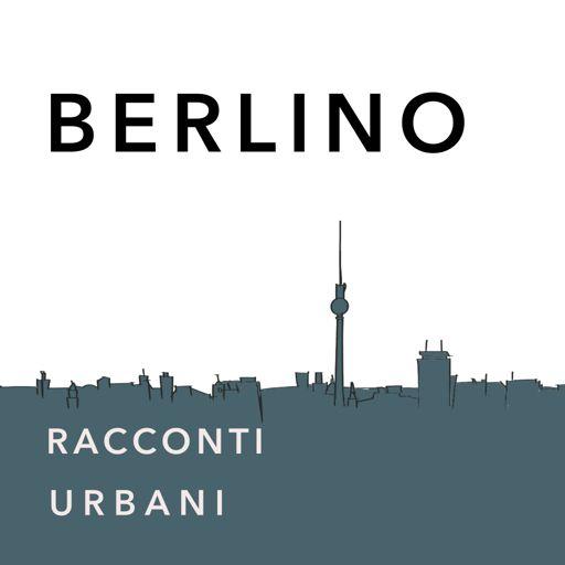 Cover art for podcast Berlino - Racconti Urbani