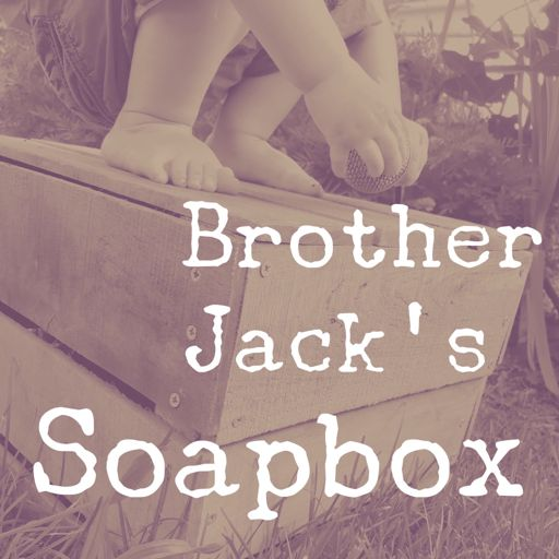 Cover art for podcast Brother Jack's Soapbox
