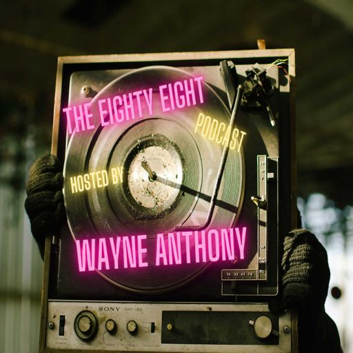 Cover art for podcast The Eighty Eight Podcast Hosted by Wayne Anthony