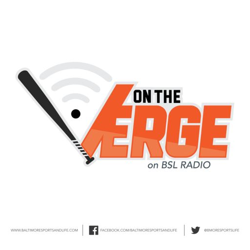 Cover art for podcast On The Verge - BSL Radio - Baltimore Orioles & Orioles Minor League Talk