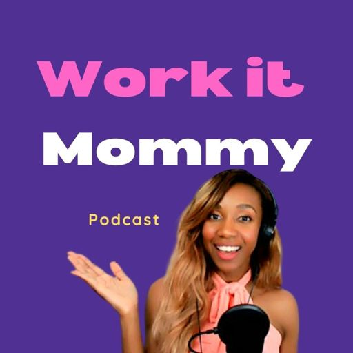 Cover art for podcast WORK IT MOMMY PODCAST- JOIN US!