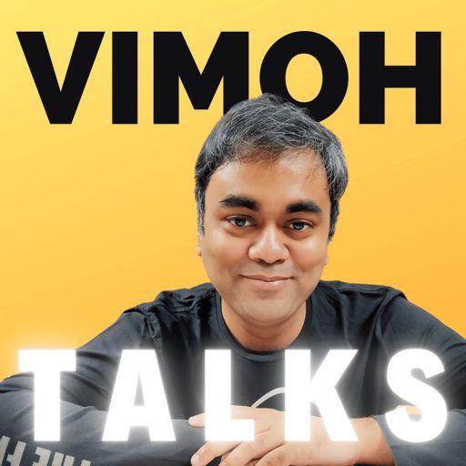 Cover art for podcast Vimoh Talks