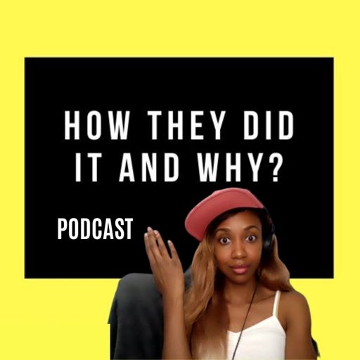 Cover art for podcast HOW THEY DID IT AND WHY