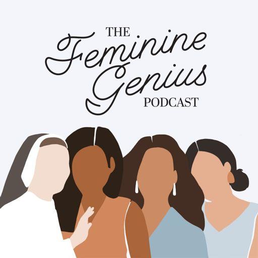 Cover art for podcast The Feminine Genius Podcast
