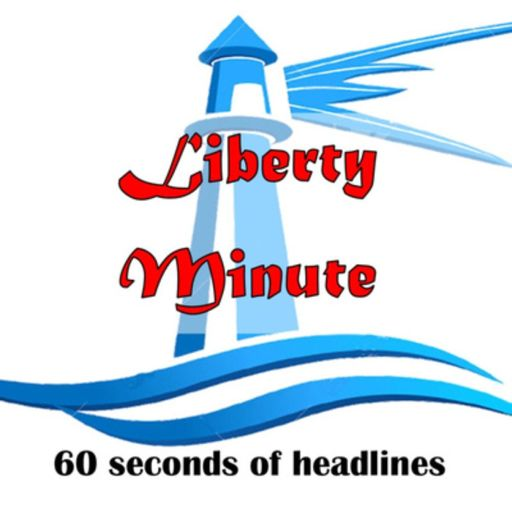 Cover art for podcast Liberty Minute