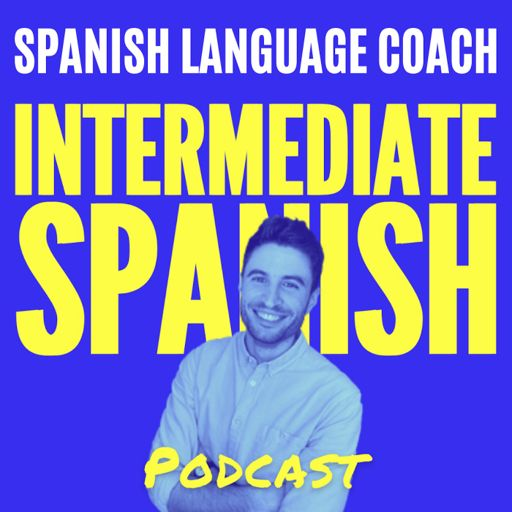 Cover art for podcast Intermediate Spanish Podcast - Español Intermedio