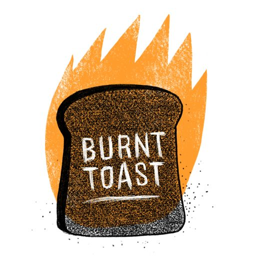 Cover art for podcast Burnt Toast