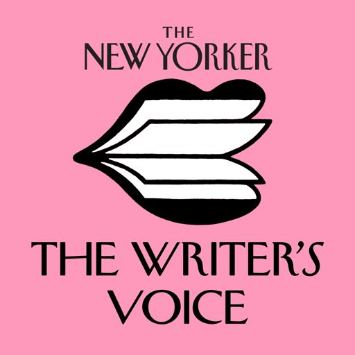 Cover art for podcast The New Yorker: The Writer's Voice - New Fiction from The New Yorker