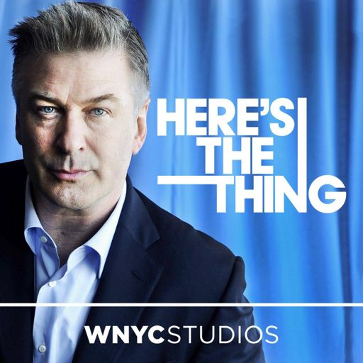 Cover art for podcast Here's The Thing with Alec Baldwin