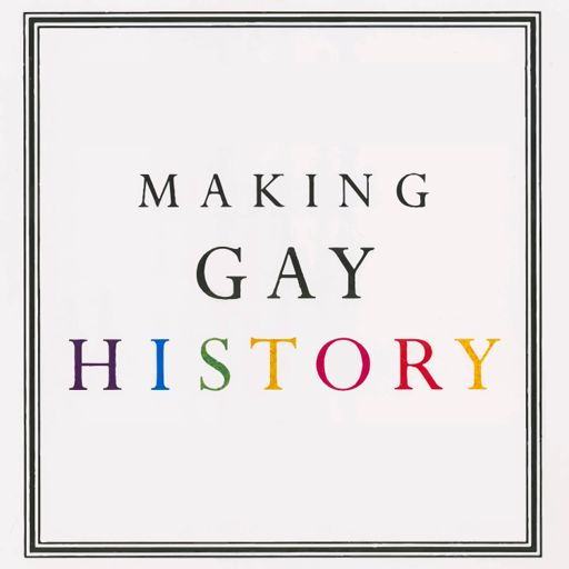 Cover art for podcast Making Gay History | LGBTQ Oral Histories from the Archive